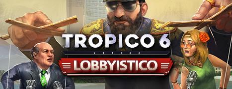 Tropico6-DLC3-Lobbyistico_capsule_lg